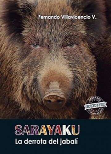 SARAYACU. La derrota del jabalí