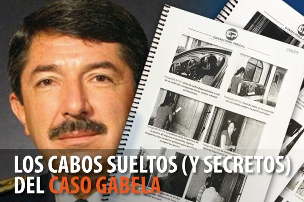 LOS CABOS SUELTOS (Y SECRETOS) DEL CASO GABELA