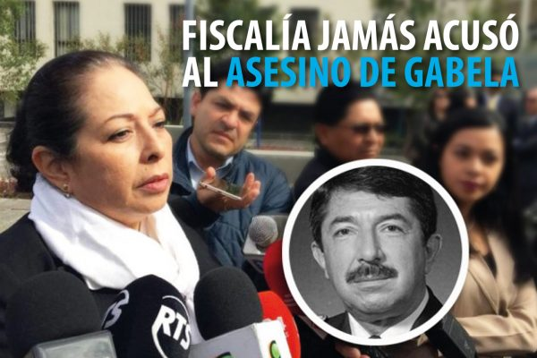 FISCALÍA JAMÁS ACUSÓ AL ASESINO DE GABELA