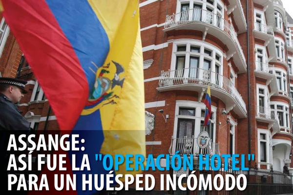 ASSANGE: ASÍ FUE LA «OPERACIÓN HOTEL» PARA UN HUÉSPED INCÓMODO