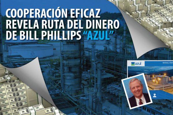 """COOPERACIÓN EFICAZ REVELA RUTA DEL DINERO DE BILL PHILLIPS """"AZUL"""""""