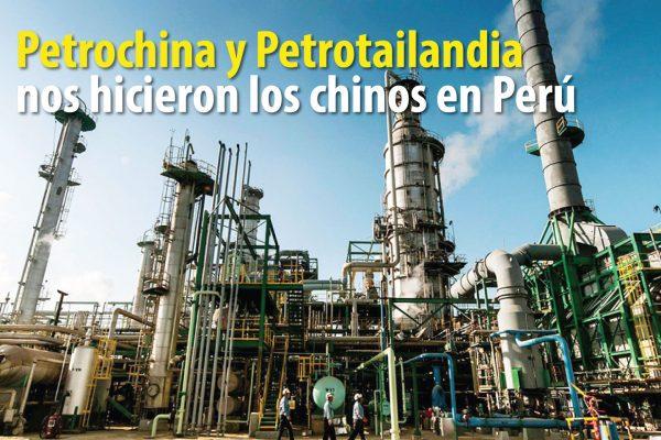 PETROCHINA Y PETROTAILANDIA NOS HICIERON LOS CHINOS EN PERÚ