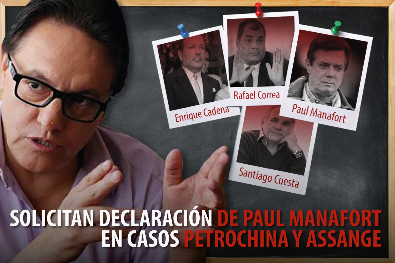 SOLICITAN DECLARACIÓN DE PAUL MANAFORT EN CASOS PETROCHINA Y ASSANGE