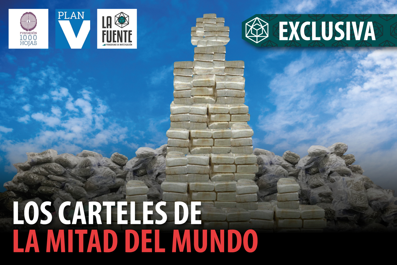 LOS CARTELES DEL NARCOTRÁFICO EN LA MITAD DEL MUNDO