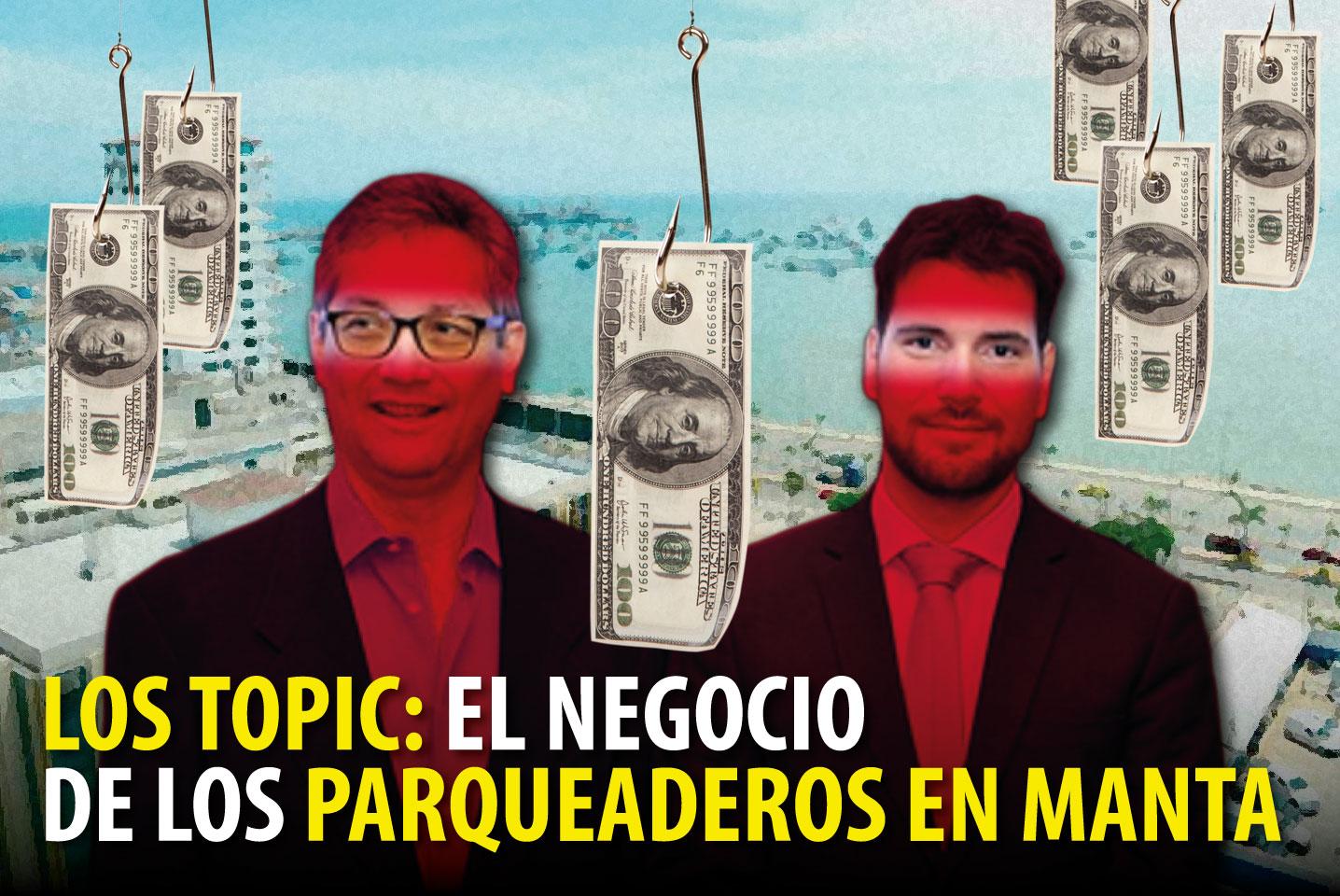 LOS TOPIC: EL NEGOCIO DE LOS PARQUEADEROS EN MANTA