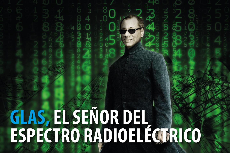 GLAS, EL SEÑOR DEL ESPECTRO RADIOELÉCTRICO