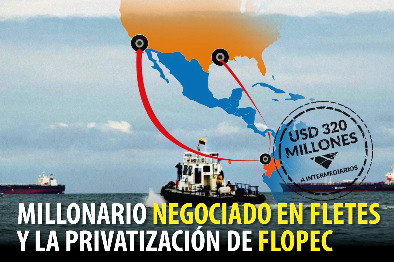MILLONARIO NEGOCIADO EN FLETES Y LA PRIVATIZACIÓN DE FLOPEC