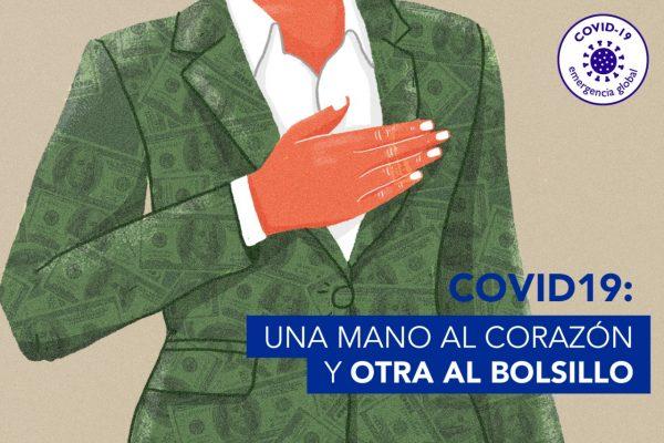 COVID19: UNA MANO AL CORAZÓN Y OTRA AL BOLSILLO