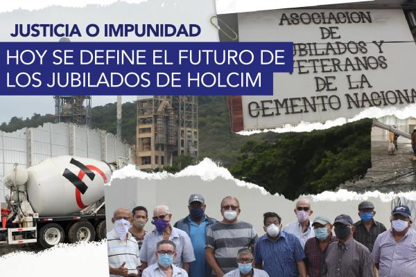 HOY SE DEFINE EL FUTURO DE LOS JUBILADOS DE HOLCIM: JUSTICIA O IMPUNIDAD