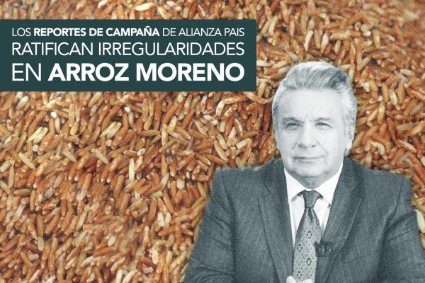 REPORTES DE CAMPAÑA RATIFICAN IRREGULARIDADES EN ARROZ MORENO