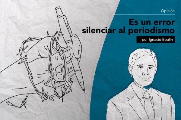 EDITORIAL: ES UN ERROR SILENCIAR AL PERIODISMO