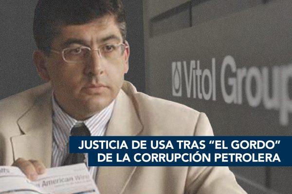 """JUSTICIA DE USA TRAS """"EL GORDO"""" DE LA CORRUPCIÓN PETROLERA"""