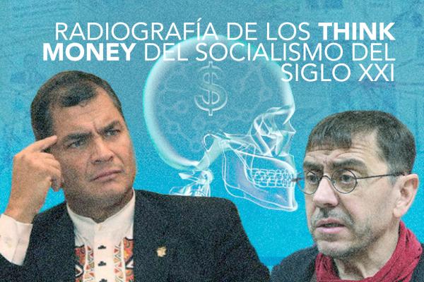 RADIOGRAFIA DE LOS THINK MONEY DEL SOCIALISMO DEL SIGLO XXI