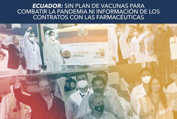ECUADOR: SIN PLAN DE VACUNAS PARA COMBATIR LA PANDEMIA NI INFORMACIÓN DE LOS CONTRATOS CON LAS FARMACÉUTICAS