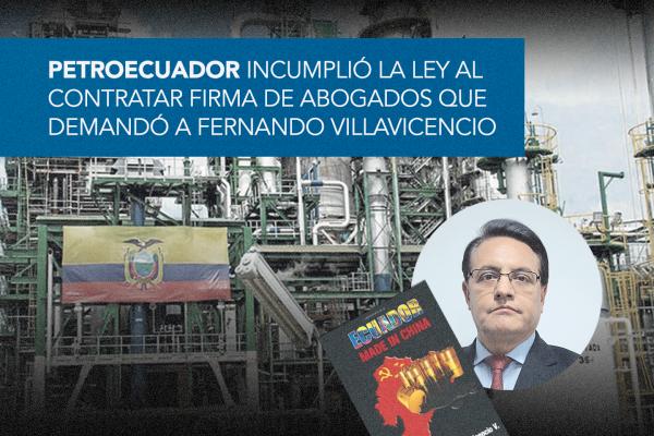 PETROECUADOR INCUMPLIÓ LA LEY AL CONTRATAR FIRMA DE ABOGADOS QUE DEMANDÓ A FERNANDO VILLAVICENCIO