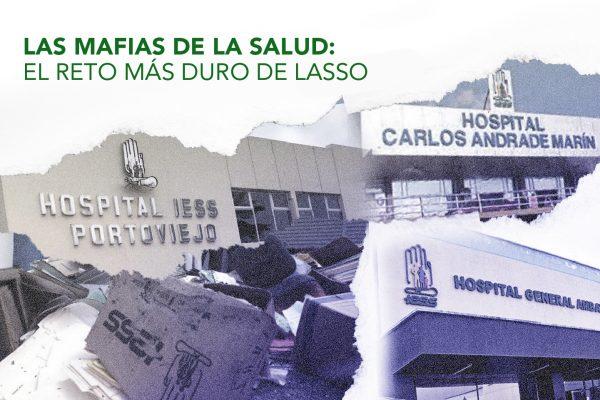 LAS MAFIAS DE LA SALUD: EL RETO MÁS DURO DE LASSO