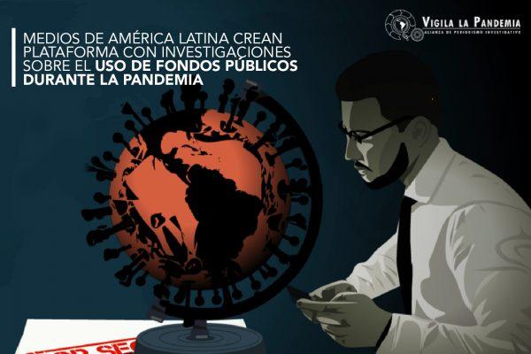 Covid-19: Medios de América Latina crean plataforma con investigaciones sobre el uso de fondos públicos durante la pandemia