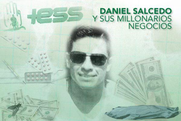 DANIEL SALCEDO Y SUS MILLONARIOS NEGOCIOS